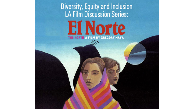 Diversity, Equity and Inclusion LA Film Discussion Series: 'El Norte'