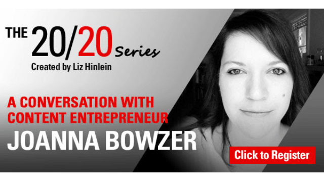 The Online 20/20 Series with Content Entrepreneur Joanna Bowzer - Register Now